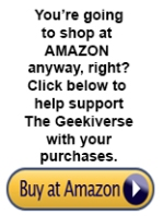 Click here to support the Geekiverse through your Amazon pusrchases